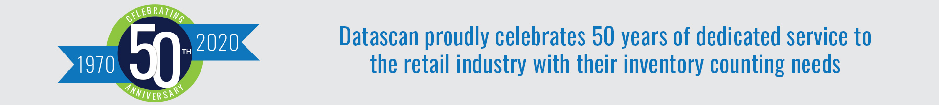 Datascan proudly celebrates 50 years of dedicated service to the retail industry with their inventory counting needs